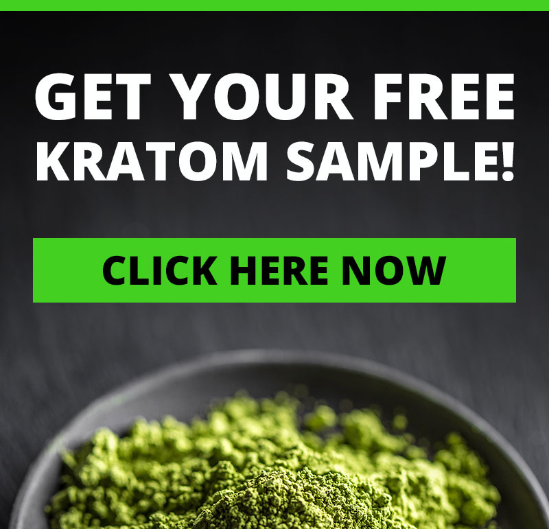 Get Your FREE Kratom Sample! Click Here Now!